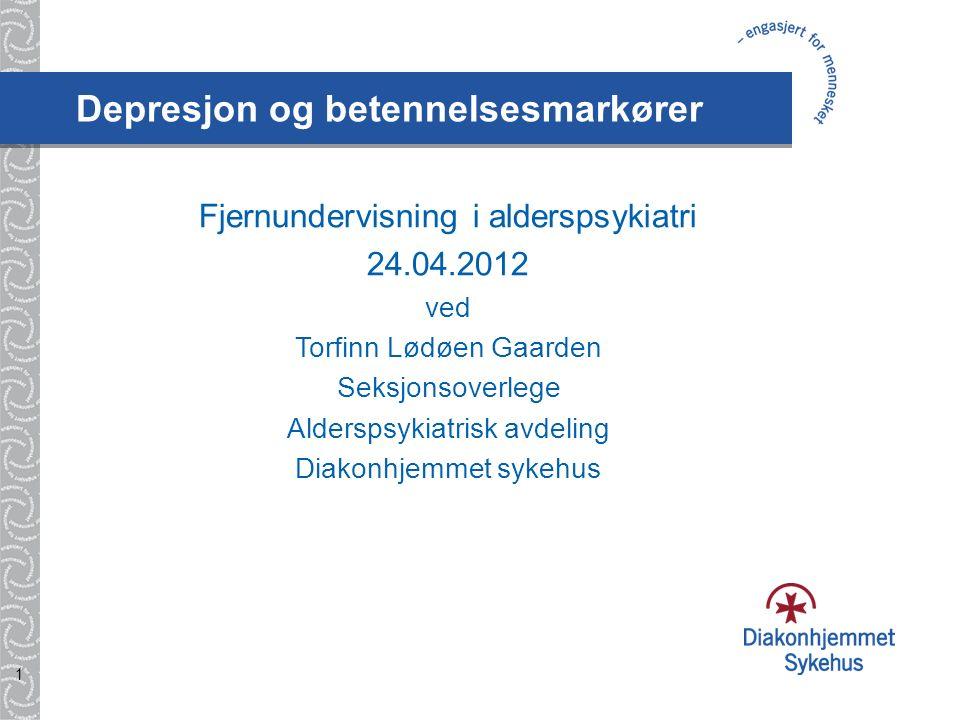 1 Depresjon og betennelsesmarkører Fjernundervisning i alderspsykiatri 24.04.2012 ved Torfinn Lødøen Gaarden Seksjonsoverlege Alderspsykiatrisk avdeli