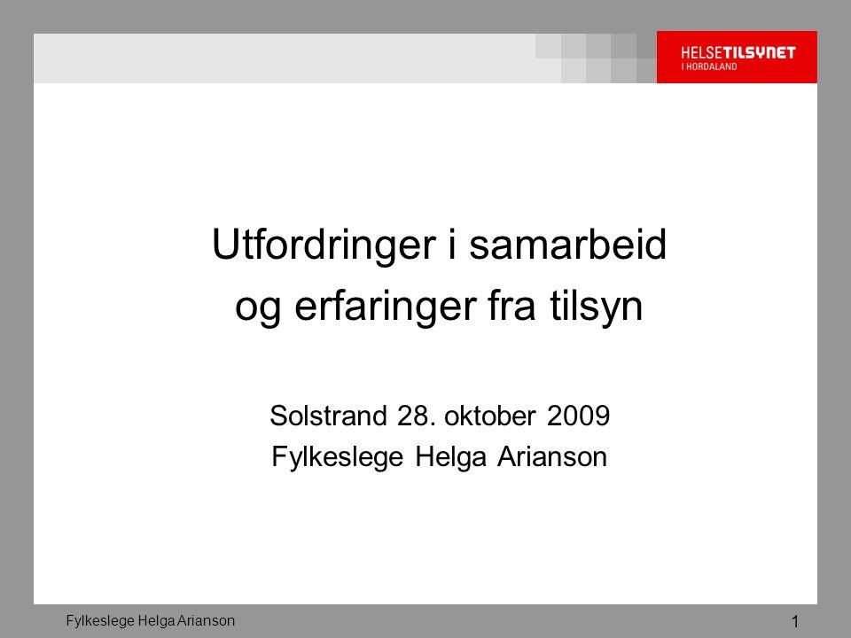 Fylkeslege Helga Arianson 1 Utfordringer i samarbeid og erfaringer fra tilsyn Solstrand 28.