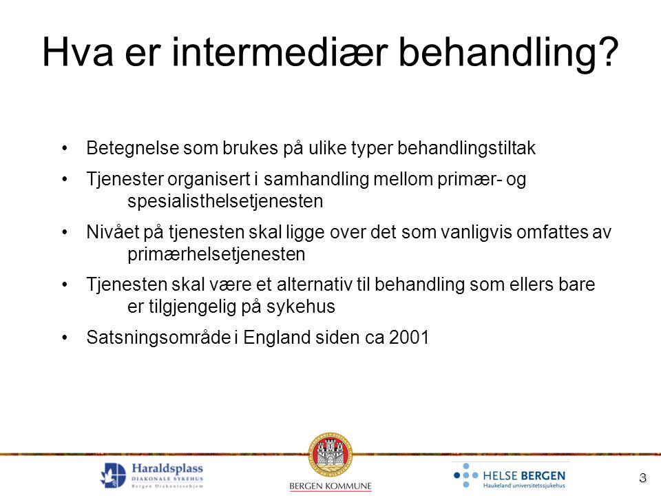 3 Hva er intermediær behandling? Betegnelse som brukes på ulike typer behandlingstiltak Tjenester organisert i samhandling mellom primær- og spesialis