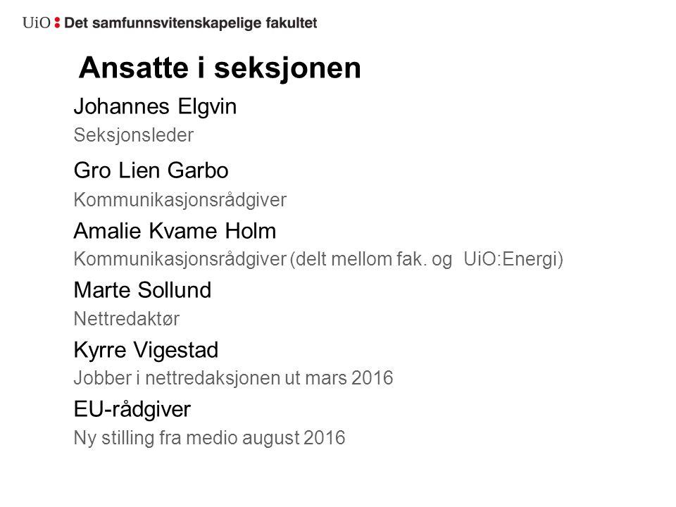 Ansatte i seksjonen Johannes Elgvin Seksjonsleder Gro Lien Garbo Kommunikasjonsrådgiver Amalie Kvame Holm Kommunikasjonsrådgiver (delt mellom fak. og