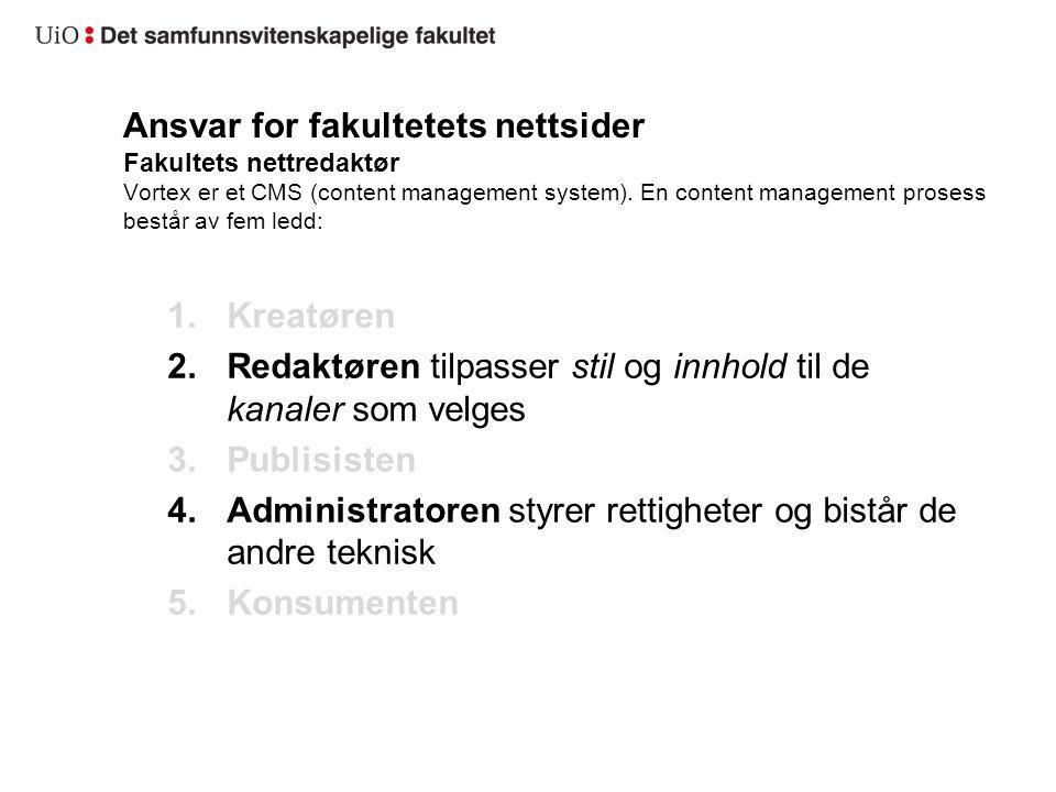 Ansvar for fakultetets nettsider Fakultets nettredaktør Vortex er et CMS (content management system).
