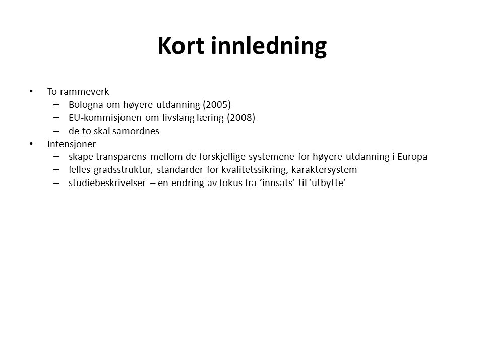 Læringsutbytte A learning outcome is a written statement of what the successful student/learner is expected to be able to do at the end of the module/course unit or qualification.