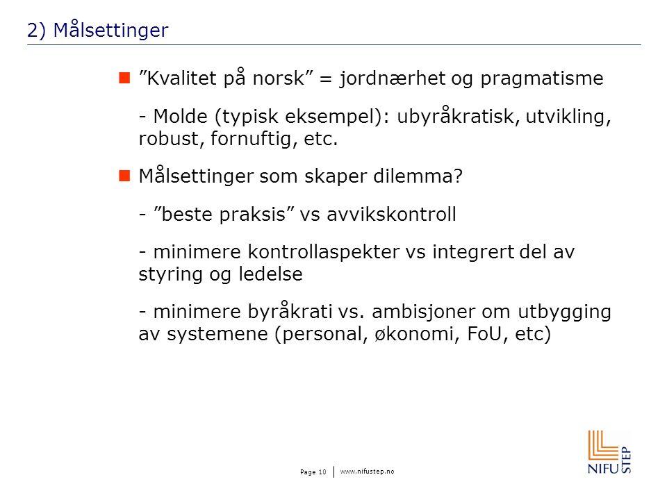 www.nifustep.no Page 10 2) Målsettinger Kvalitet på norsk = jordnærhet og pragmatisme - Molde (typisk eksempel): ubyråkratisk, utvikling, robust, fornuftig, etc.