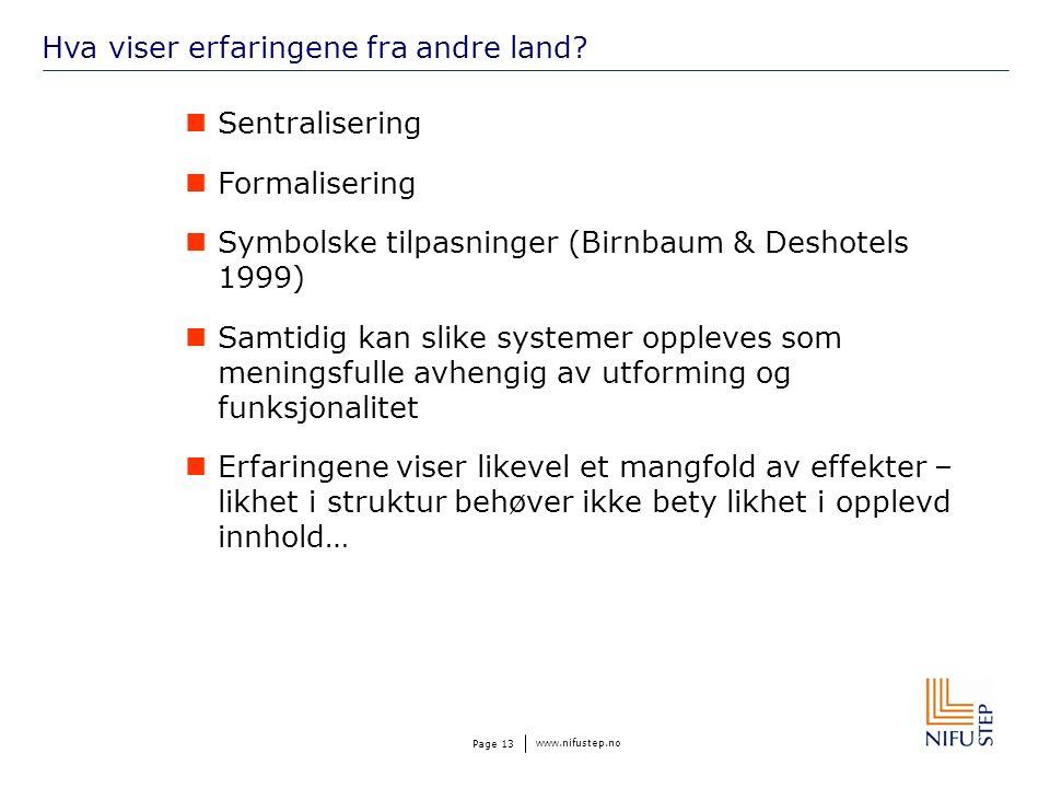 www.nifustep.no Page 13 Hva viser erfaringene fra andre land.
