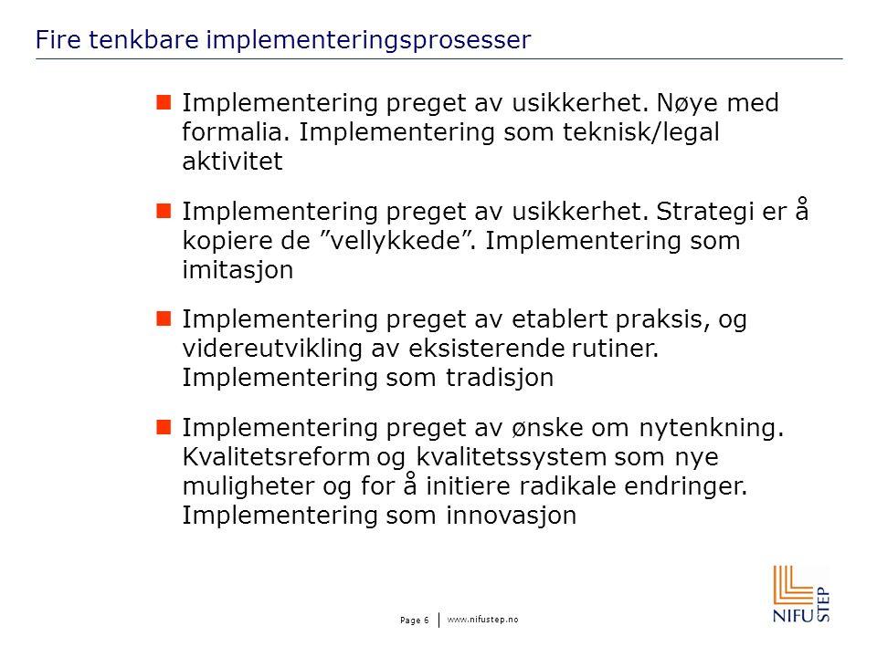 www.nifustep.no Page 6 Fire tenkbare implementeringsprosesser Implementering preget av usikkerhet.