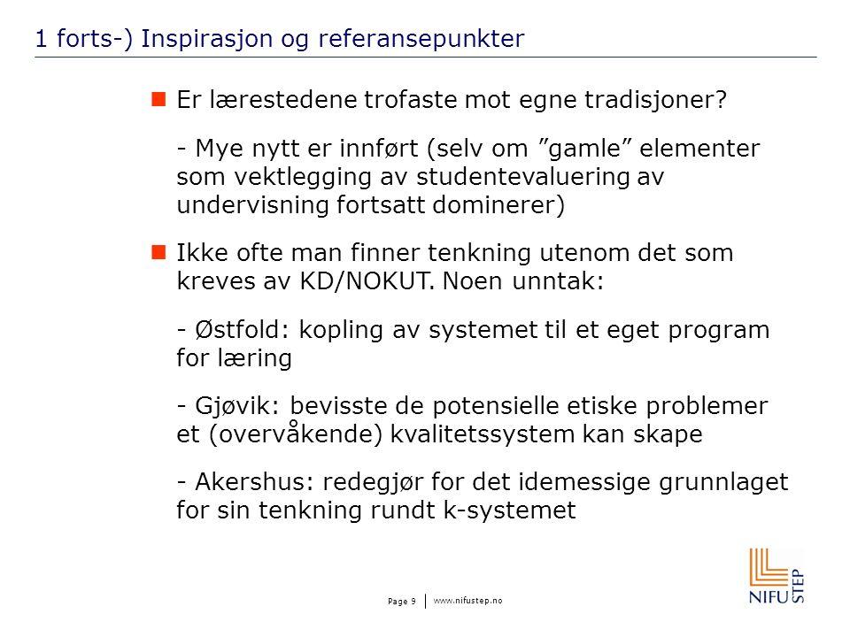 www.nifustep.no Page 9 1 forts-) Inspirasjon og referansepunkter Er lærestedene trofaste mot egne tradisjoner.