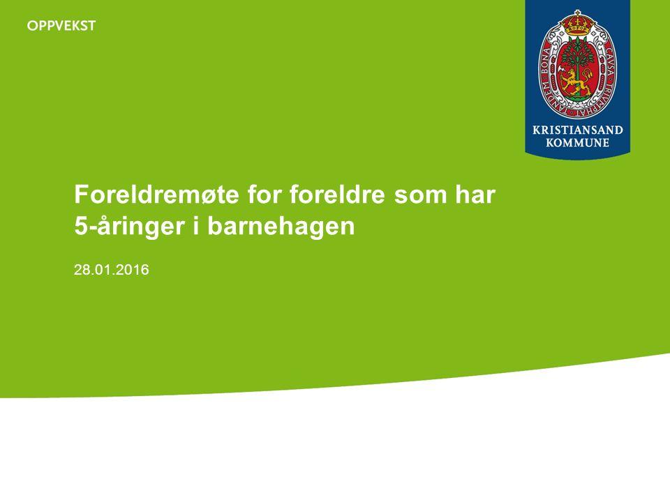 Foreldremøte for foreldre som har 5-åringer i barnehagen 28.01.2016