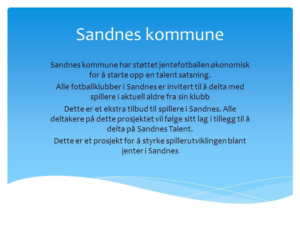 Plan -Sandnes Talent Jenter vi bli styrt av Hana IL etter modell fra Sandnes Ulf sitt tilbud til gutter.