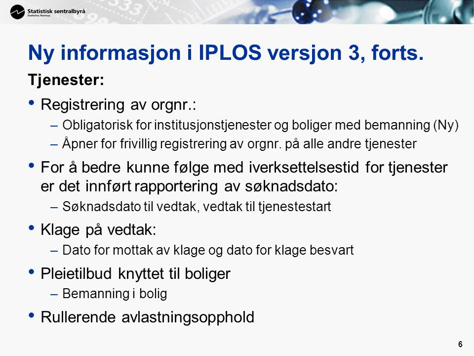 6 Ny informasjon i IPLOS versjon 3, forts.