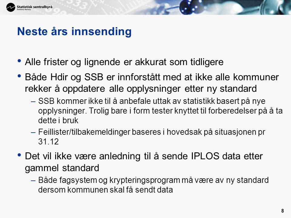 8 Neste års innsending Alle frister og lignende er akkurat som tidligere Både Hdir og SSB er innforstått med at ikke alle kommuner rekker å oppdatere alle opplysninger etter ny standard –SSB kommer ikke til å anbefale uttak av statistikk basert på nye opplysninger.
