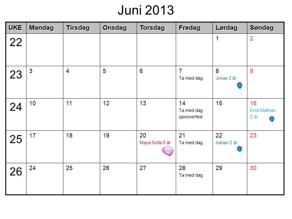 Juni 2013UKEMandagTirsdagOnsdagTorsdagFredagLørdagSøndag 22 12 23 34567 Ta med dag.