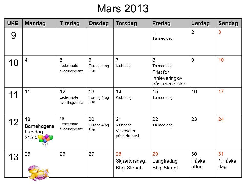 Mars 2013UKEMandagTirsdagOnsdagTorsdagFredagLørdagSøndag 9 1 Ta med dag.