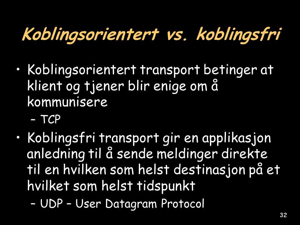 32 Koblingsorientert vs.