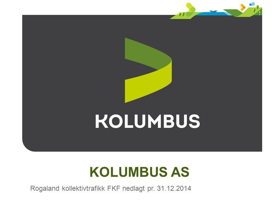 KOLUMBUS AS Rogaland kollektivtrafikk FKF nedlagt pr. 31.12.2014