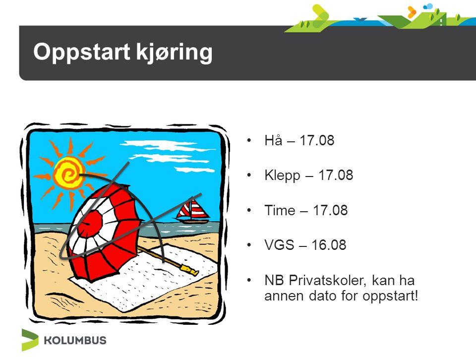 Oppstart kjøring Hå – 17.08 Klepp – 17.08 Time – 17.08 VGS – 16.08 NB Privatskoler, kan ha annen dato for oppstart!
