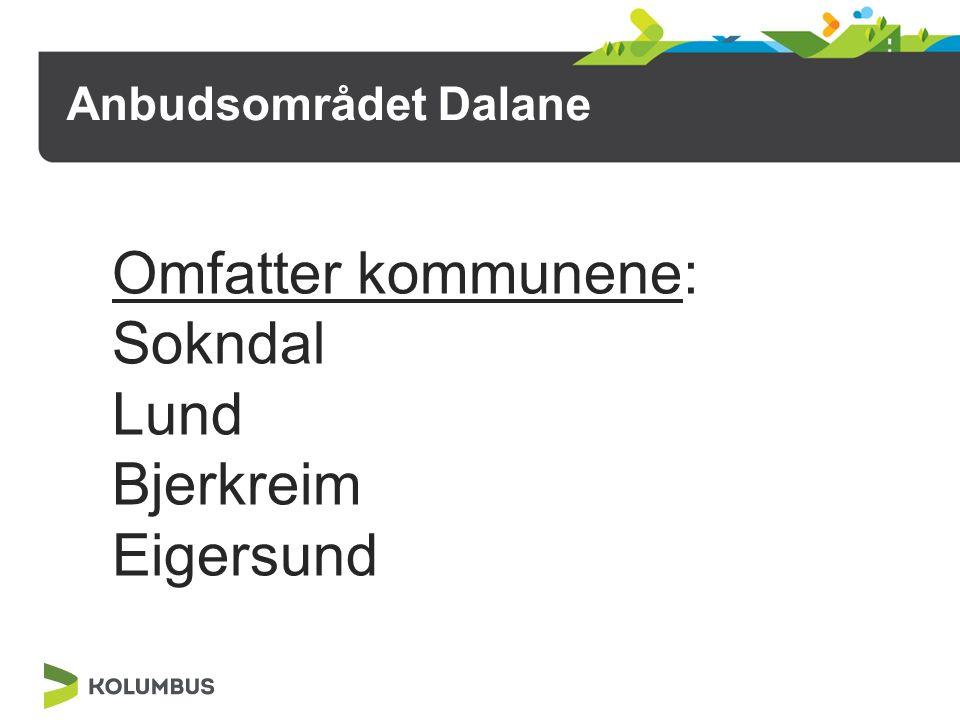 Anbudsområdet Dalane Omfatter kommunene: Sokndal Lund Bjerkreim Eigersund