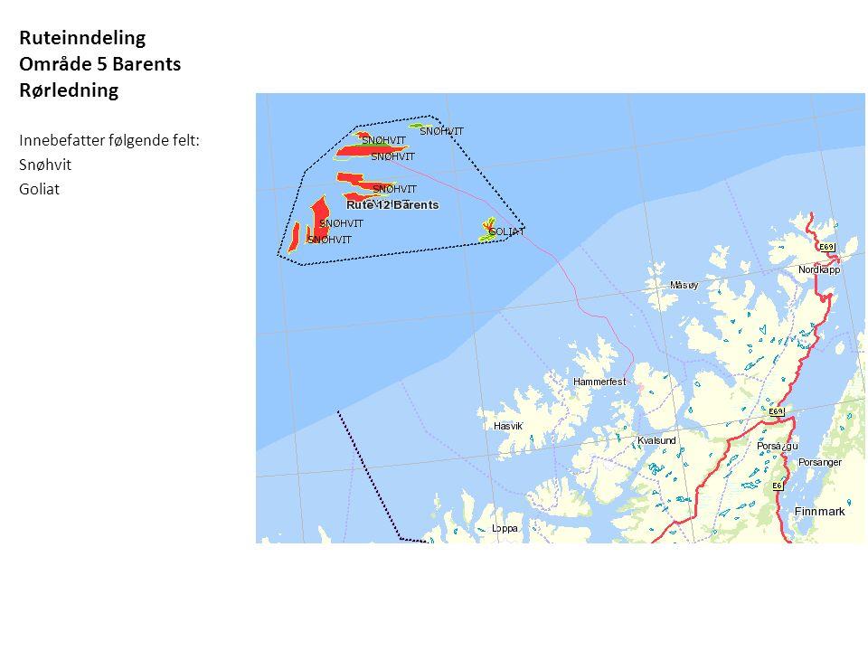 Ruteinndeling Område 5 Barents Rørledning Innebefatter følgende felt: Snøhvit Goliat 72◦ N 022◦ E