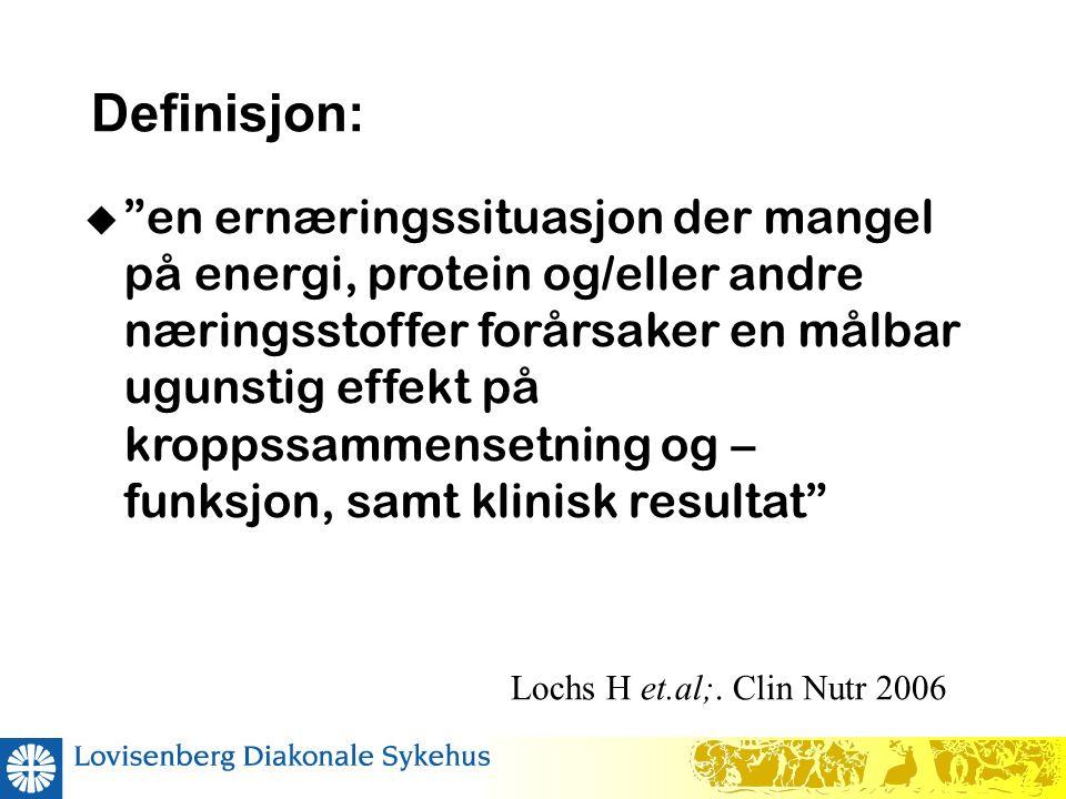 Definisjon:  en ernæringssituasjon der mangel på energi, protein og/eller andre næringsstoffer forårsaker en målbar ugunstig effekt på kroppssammensetning og – funksjon, samt klinisk resultat Lochs H et.al;.