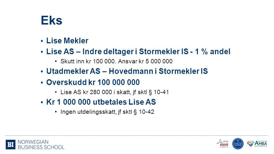 Eks Lise Mekler Lise AS – Indre deltager i Stormekler IS - 1 % andel Skutt inn kr 100 000.