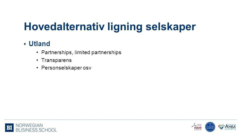 Hovedalternativ ligning selskaper Utland Partnerships, limited partnerships Transparens Personselskaper osv