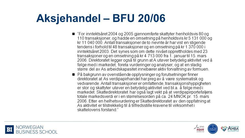 Aksjehandel – BFU 20/06 For inntektsåret 2004 og 2005 gjennomførte skattyter henholdsvis 80 og 110 transaksjoner, og hadde en omsetning på henholdsvis kr 5 131 000 og kr 11 040 000.