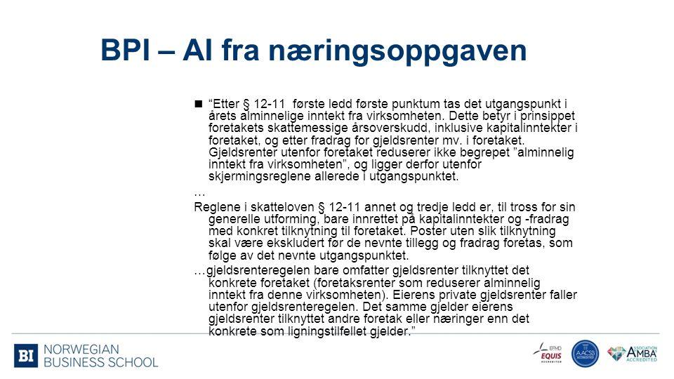 BPI – AI fra næringsoppgaven Etter § 12-11 første ledd første punktum tas det utgangspunkt i årets alminnelige inntekt fra virksomheten.