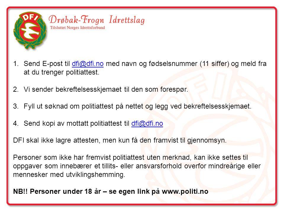 1.Send E-post til dfi@dfi.no med navn og fødselsnummer (11 siffer) og meld fra at du trenger politiattest.dfi@dfi.no 2.Vi sender bekreftelsesskjemaet
