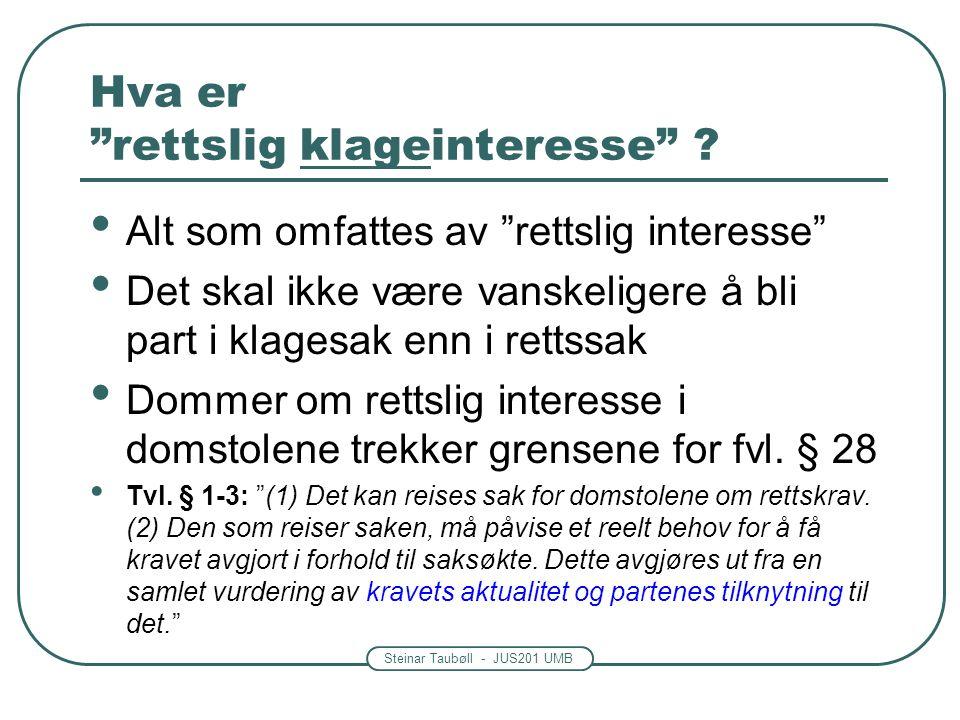 Steinar Taubøll - JUS201 UMB Hva er rettslig klageinteresse .