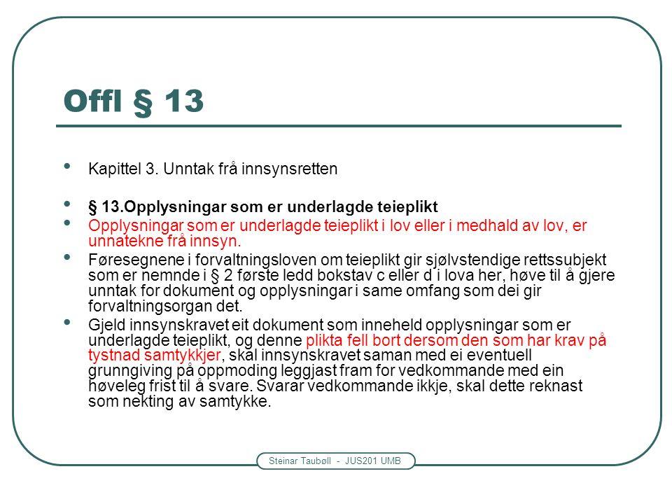 Steinar Taubøll - JUS201 UMB Offl § 13 Kapittel 3.