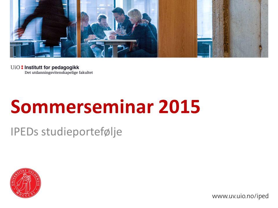 Sommerseminar 2015 IPEDs studieportefølje
