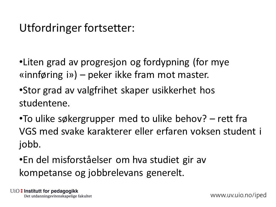 Utfordringer fortsetter: Liten grad av progresjon og fordypning (for mye «innføring i») – peker ikke fram mot master.