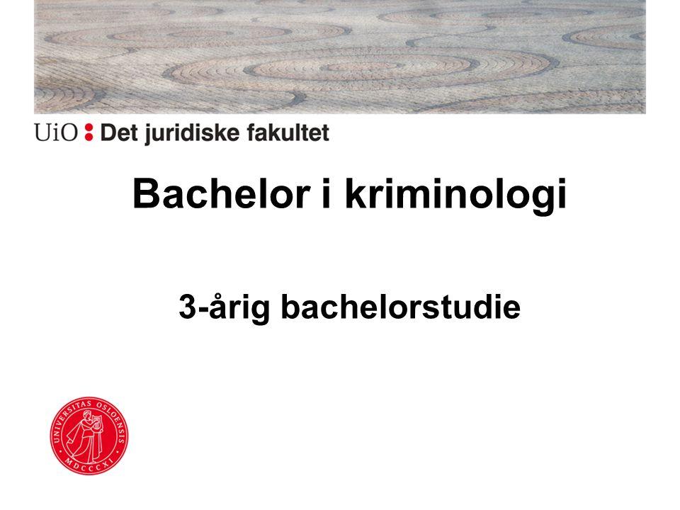 Bachelor i kriminologi 3-årig bachelorstudie