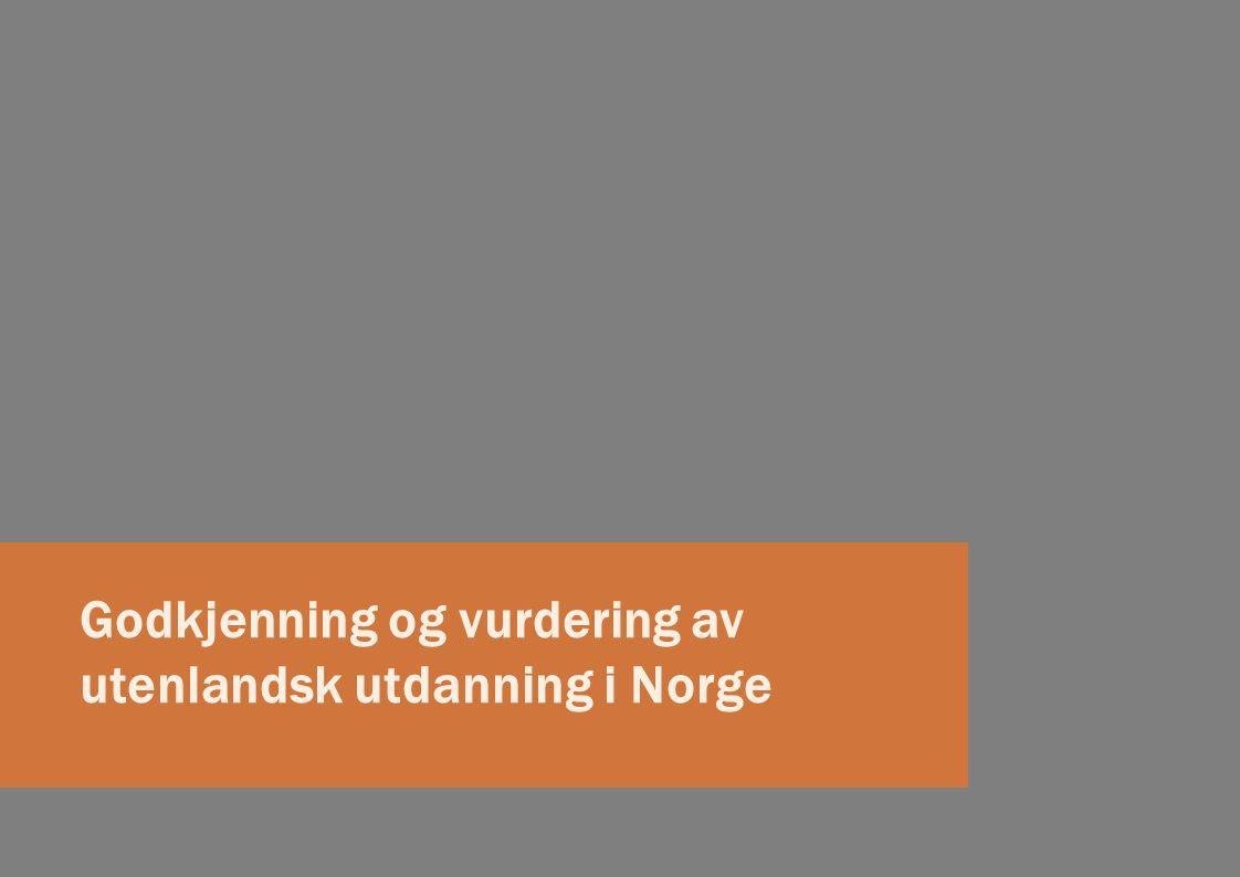Godkjenning og vurdering av utenlandsk utdanning i Norge