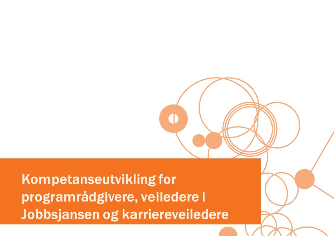 Kompetanseutvikling for programrådgivere, veiledere i Jobbsjansen og karriereveiledere