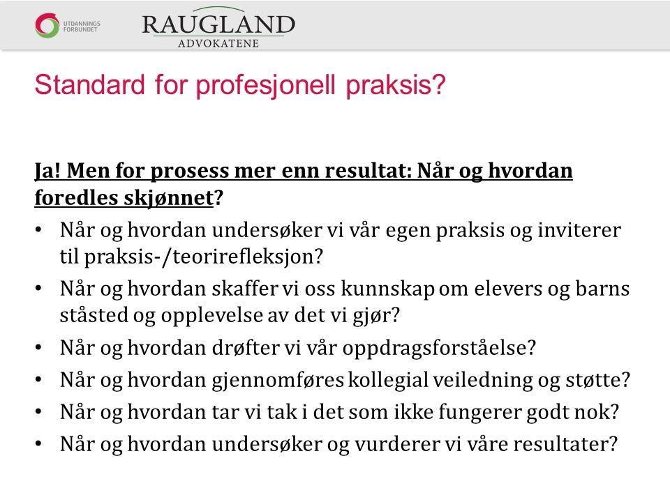 Standard for profesjonell praksis. Ja.