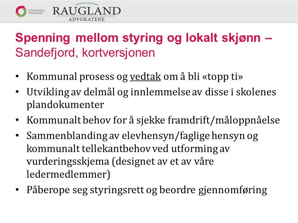 Spenning mellom styring og lokalt skjønn – Sandefjord, kortversjonen Kommunal prosess og vedtak om å bli «topp ti» Utvikling av delmål og innlemmelse