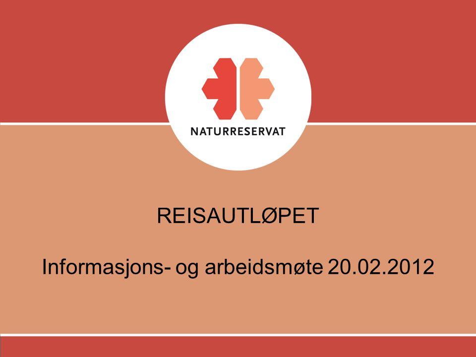 REISAUTLØPET Informasjons- og arbeidsmøte 20.02.2012