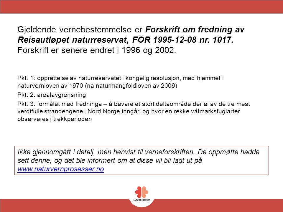 Gjeldende vernebestemmelse er Forskrift om fredning av Reisautløpet naturreservat, FOR 1995-12-08 nr.