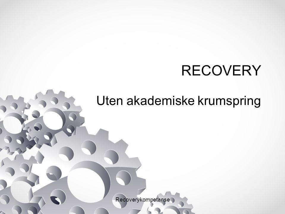Recoverykompetanse Behandlingssystemet fremtid fortid eller nåtid.