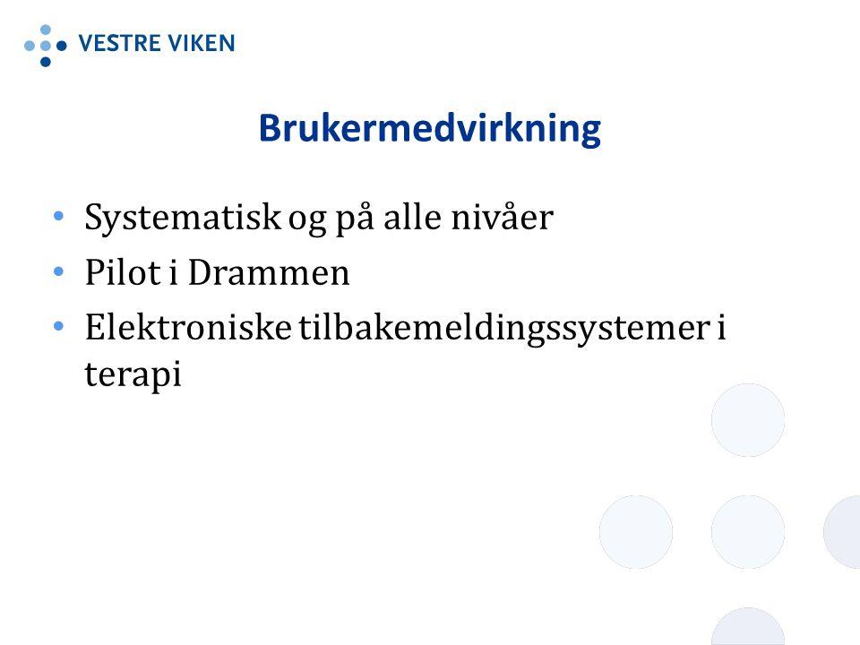 Brukermedvirkning Systematisk og på alle nivåer Pilot i Drammen Elektroniske tilbakemeldingssystemer i terapi