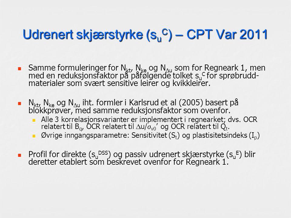 Udrenert skjærstyrke (s u C ) – CPT Var 2011 Samme formuleringer for N kt, N ke og N  u som for Regneark 1, men med en reduksjonsfaktor på påfølgende tolket s u C for sprøbrudd- materialer som svært sensitive leirer og kvikkleirer.