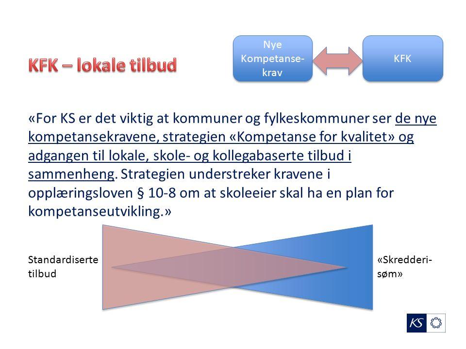 «For KS er det viktig at kommuner og fylkeskommuner ser de nye kompetansekravene, strategien «Kompetanse for kvalitet» og adgangen til lokale, skole- og kollegabaserte tilbud i sammenheng.