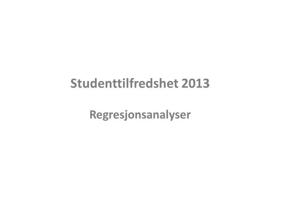 Studenttilfredshet 2013 Regresjonsanalyser