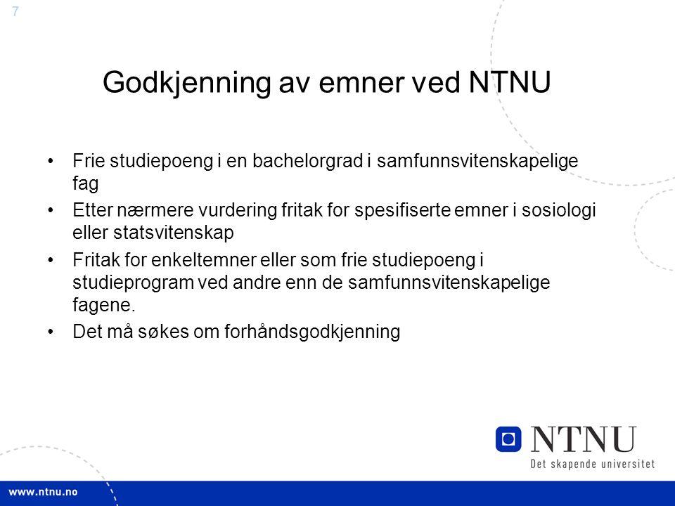 7 Godkjenning av emner ved NTNU Frie studiepoeng i en bachelorgrad i samfunnsvitenskapelige fag Etter nærmere vurdering fritak for spesifiserte emner