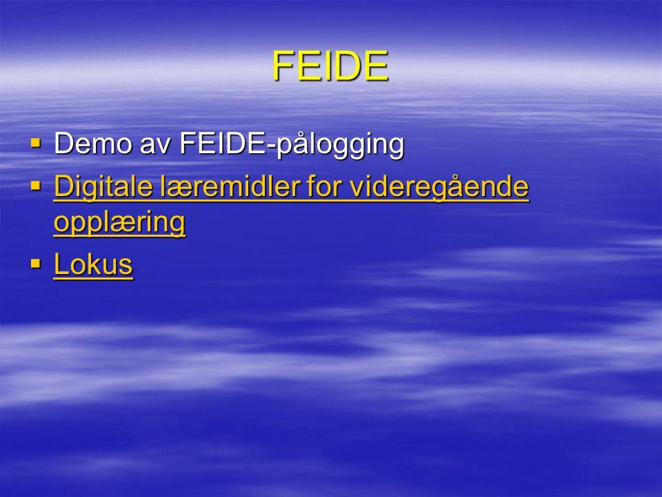 FEIDE  Demo av FEIDE-pålogging  Digitale læremidler for videregående opplæring Digitale læremidler for videregående opplæring Digitale læremidler for videregående opplæring  Lokus Lokus