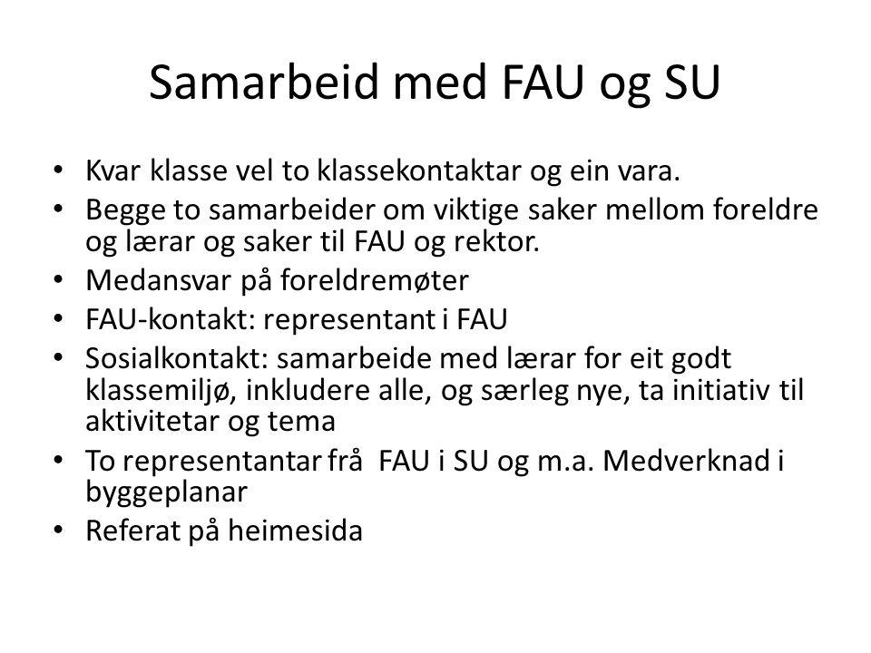 Samarbeid med FAU og SU Kvar klasse vel to klassekontaktar og ein vara.