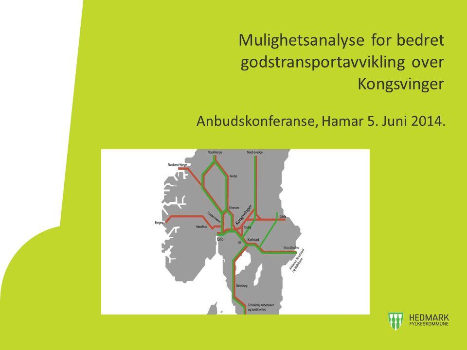 Mulighetsanalyse for bedret godstransportavvikling over Kongsvinger Anbudskonferanse, Hamar 5.
