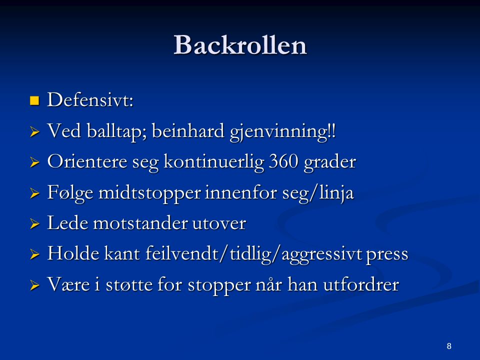 Backrollen Defensivt: Defensivt:  Ved balltap; beinhard gjenvinning!.