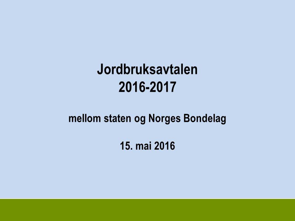 Jordbruksavtalen 2016-2017 mellom staten og Norges Bondelag 15. mai 2016