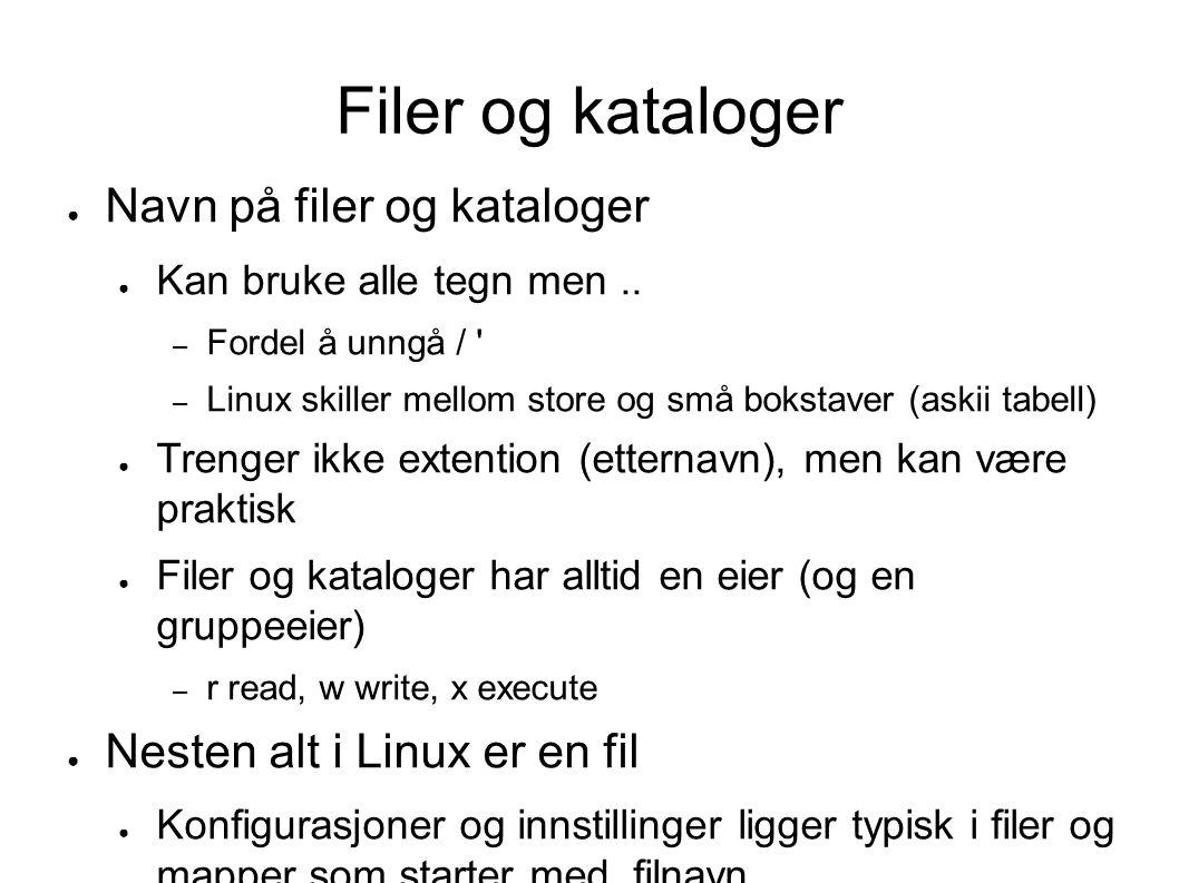 Sette filter for rettigheter $umask 013 ● U = rwx, g = rw, o = r ● Sette stander filter for rettigheter.